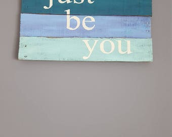 rustic kids bedroom decor, Just be you rustic reclaimed wood sign, sign for teen room, inspirational rustic sign