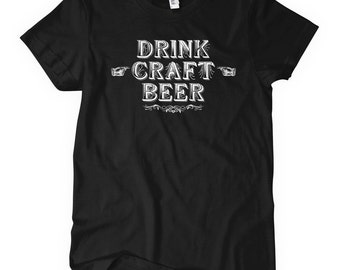 Women's Drink Craft Beer T-shirt - S M L XL 2x - Ladies' Craft Beer Tee, Microbrew, Brewery, Brew, Bar - 4 Colors