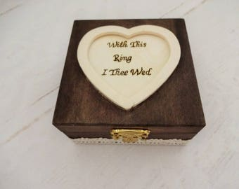 With This Ring I Thee Wed, Wedding Ring Holder, Rustic Ring Box, Ring Bearer Box, Boho Wedding Ring Box, I Thee Wed Box, With This Ring Box
