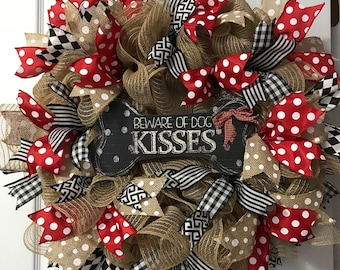 Dog Kissed Wreath, Dog Lovers Wreath, Beware of Dog Kisses Wreath, Mesh Wreath, Burlap Dog Wreath