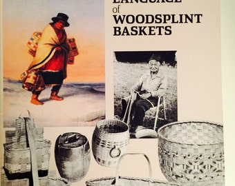 A Key into the Language of Woodsplint Baskets Basketry New England Maine Baskets American Indian Baskets