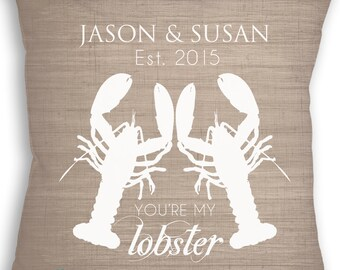 You Are My Lobster - Lobster Pillow - Custom Pillow - Beach Wedding - Personalized Wedding Gift - Bridal Shower Gift - Engagement Gift