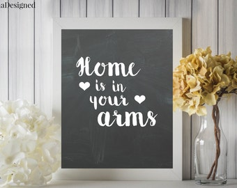 Home Is In Your Arms Digital Printable Quote Wall Art 8x10