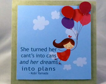 She turned her cant's into can's and her dreams into plans #makeforgood greeting card