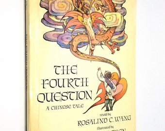 The Fourth Question: A Chinese Tale by Rosalind C. Wang Illustrated by Ju-Hong Chen 1991 1st Edition Hardcover w/ Dust Jacket - Children