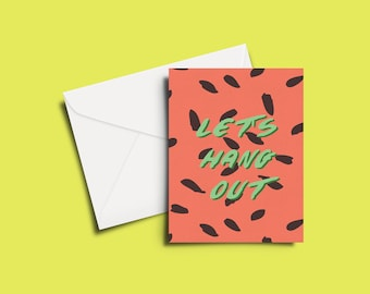Let's Hang Out Greeting Card