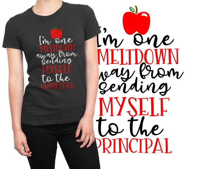 SVG, Teacher, Funny, Principal, Meltdown, Kindergarten, Prek, Gift, Cutting File, Cricut, Silhouette, Shirt Design, Download, Commercial Use