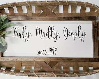 Handcrafted Wood Sign - Truly, Madly Deeply