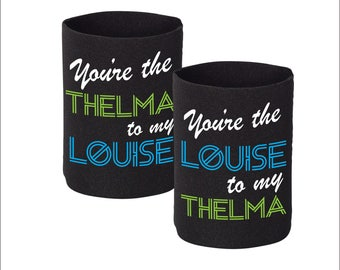 "2 Neoprene Can Coolers - ""You're the Thelma to my Louise"" Vegas Style"