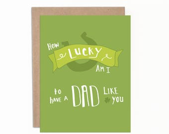 Father's Day Card, How Lucky am I to have a Dad Like You, Best Dad Ever, Card for Dad, Happy Father's Day, Number One Dad, Father's Day Card