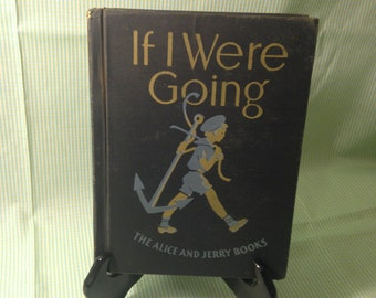 1941 Second Edition If I Were Going, by The Alice and Jerry Books Vintage RARE