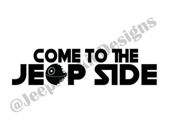 Come to the Jeep Side, Jeep Sticker, Jeep Decal, Star Wars Decal, Star Wars Sticker, Jeep Wrangler Sticker, Jeep Wrangler Decal, Jeep Life