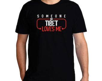 Someone In Tibet Loves Me T-Shirt