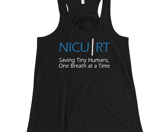 NICU RT Saving Tiny Humans One Breath At A Time Women's Flowy Racerback Tank for RRT Respiratory Therapy Gift