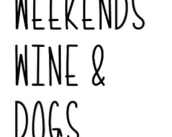 Weekends, Wine, & Dogs