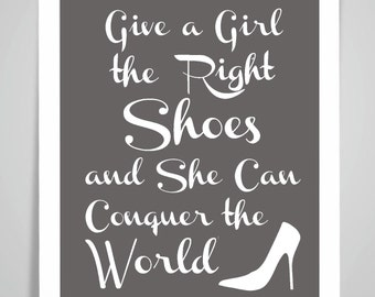 Give A Girl The Right Shoes Inspirational Quote Art Print/Poster Wall Art Print Home Decor Gift Framed or Print only