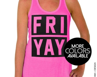 FRIYAY Tank Top - FRIYAY Flowy Tank Top - Available in Gray Black White and Pink - Friday Tank Top - Casual Friday Tank Top