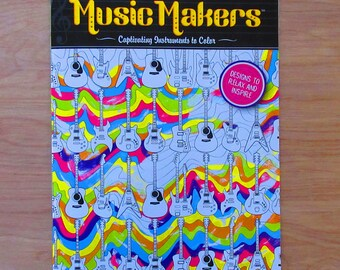 Music Makers Captivating Instruments To Color~Adult Coloring Book~Guitars~Drums~Piano~Violin~Saxophone