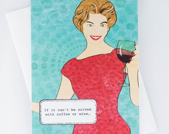 If it can't be solved with coffee or wine, Funny Greeting Card, Just for Fun, Hand Drawn, Hand Made, All Occasion