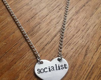Socialist ~ Love Heart Shaped Pendant Necklace ~ Political, Socialism ~ Rustic Silver Handmade Hand Stamped Jewellery Jewelry Gift