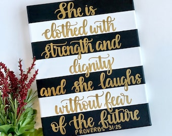 Proverbs 31:25, Black and White Striped 8x10in. Canvas