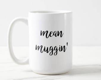 Sarcastic Mug | Mean Muggin' | Sarcasm | Joke | Insult | Irreverent | Coffee | Coffee Lover | Coffee Joke | Funny | OVERSIZED Mug