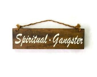 Spiritual Gangster Wood Sign / Yoga Decor / Bohemian Decor / Hippie Decor / Wall Art / Boho Chic Wall Decor / Bohemian Wall Art / Good Vibes