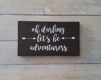 Oh Darling Let's be adventurers Wood Sign | Rustic Farmhouse | Fixer Upper | Shabby Chic  | Boho Decor | Multiple Colors Available