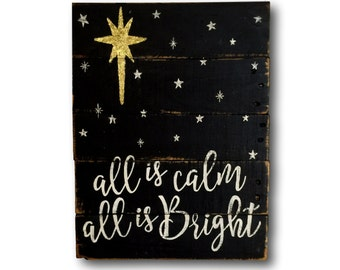 All Is Calm All Is Bright Wall Hanging-Christmas Decoration- Rustic Christmas Decor- Star of Bethlehem- Religious Christmas Decor- Glitter
