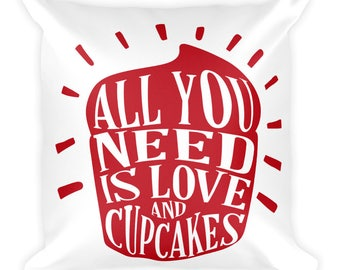 All You Need Is Love and Cupcakes Square Pillow