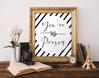 Instant. You're my Person. Printable 8x10 Wall art decor. Inspiration. Endearing Fun Art. Words of endearment.