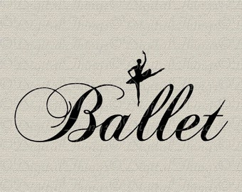 French Ballerina BALLET En Pointe Dance Wall Decor Art Printable Digital Download for Iron on Transfer Fabric Pillows Tea Towels DT901