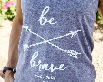 ON SALE! - Christian Tank Top for Women // Women's Be Brave Psalm 31:24 Shirt // Christian Shirts Women // Gray Tri-Blend Racerback Tank