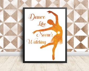 Dance Quote Printable Poster,Dance like No one's watching,Ballet Dancer Gift,Girl's Ballet Print,Dance Lover Gifts under 5 dollars,Orange