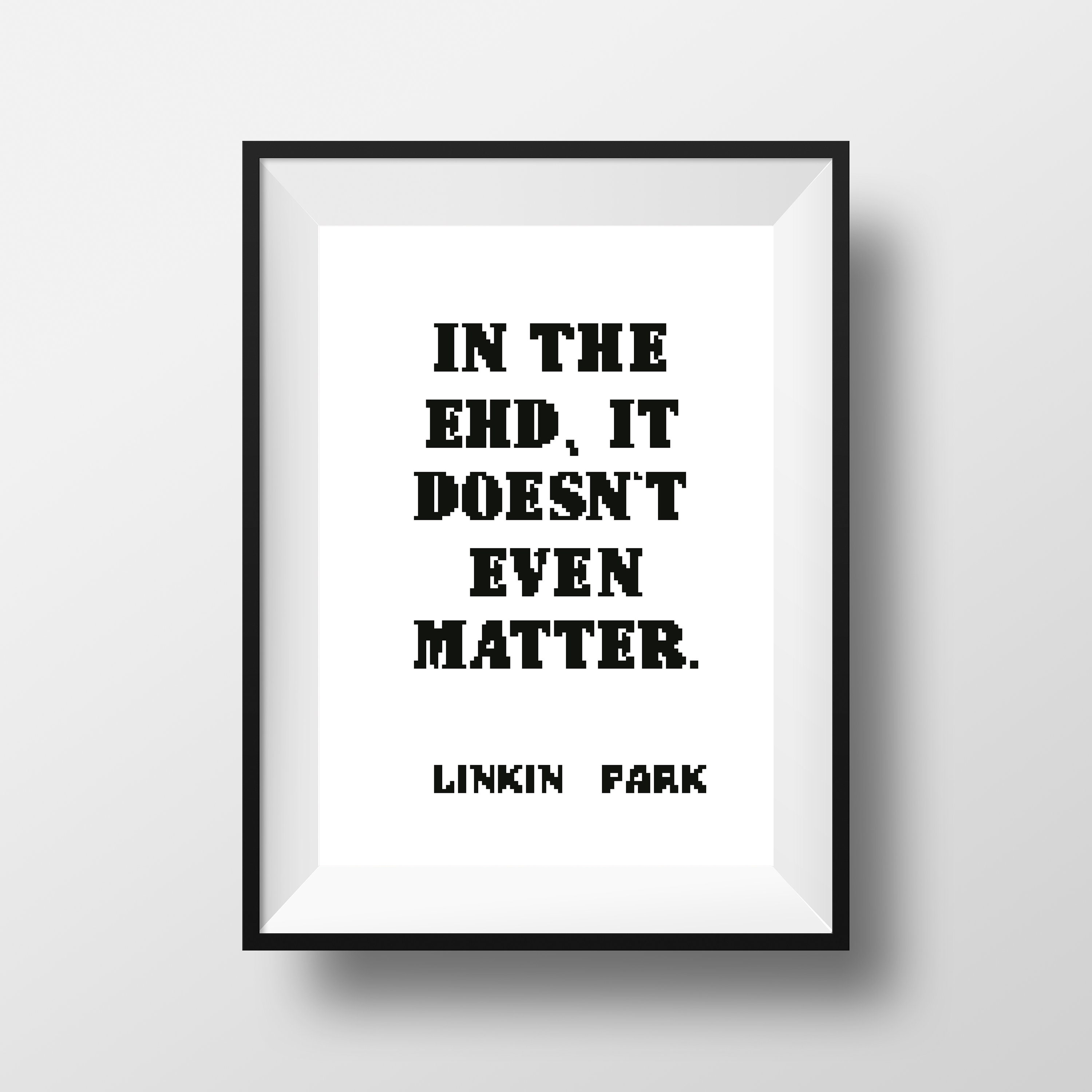 Chester Bennington inspired Linkin Park quotes In the end Rock