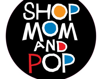bumper sticker shop mom and pop support your local mom and pop shop decal