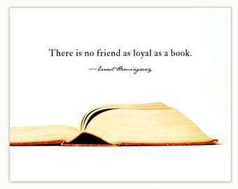 Book Lover Gift, Reading Quote Photography Print, There is no friend as loyal as a book