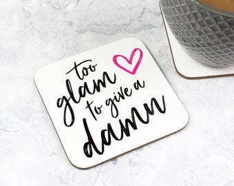 Home decor coaster gift for her, Housewarming coasters, bridesmaid gifts, Too glam to give a damn