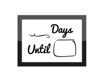 Event Countdown Print, Dry Erase Sign / Days Until Countdown / Home Decor / Countertop Accessories