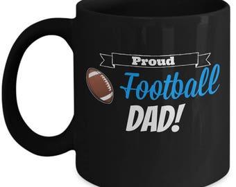 Proud Football Dad Mug | Gift for Father of Football Son or Daughter | 11oz or 15oz Black Coffee Mug