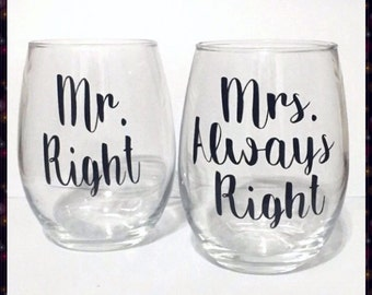 Bride and Groom. Wedding Gift. Couples Gift. Mr. and Mrs., Bridal Shower, Custom Present, stemless Wine Glass. Mr. Right Mrs. Always Right