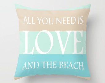 Beach Home Pillow All You Need Is Love And The Beach Throw Pillow Covers Beach Home Decor