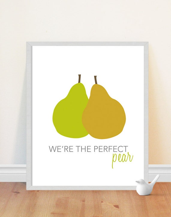 Pear Print Kitchen Art We\'re the Perfect Pear