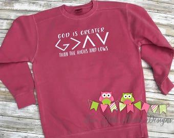 Comfort Color Sweatshirt - God is greater than the ups and downs ~ Romans 8:28 ~ Inspired Sweatshirt ~ Christian Sweatshirt