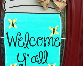 Mason Jar Door Hanger, Spring Door Hanger, Welcome Door Hanger, Welcome Door sign, Welcome Y'all, Southern Door Hanger, Summer Decor