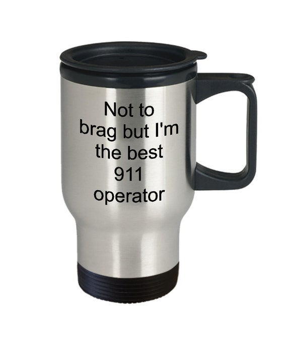 911 operator gifts - not to brag but i'm the best 911 operator stainless travel coffee mug - smoothie cup - emergency dispatcher