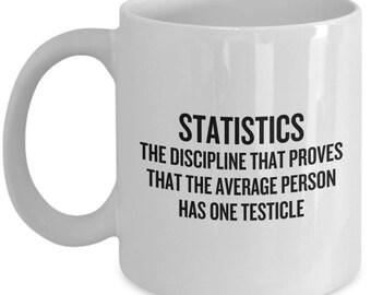 Funny Statistics Mug - Statistician Gift Idea - Average Person Has One Testicle