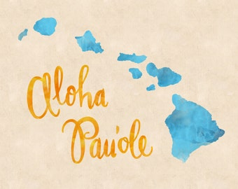 Hawaii Aloha Pau'ole hand lettering digital print // Quote poster // State art // Gift for Her // Gift for Him // Canvas print