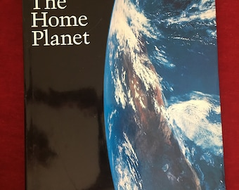 The Home Planet by Kevin W. Kelley: 1988 Hardcover
