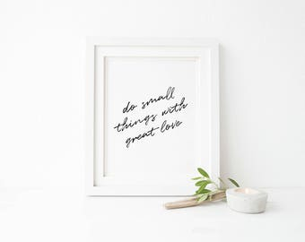 Do Small Things With Great Love Print - Printable Wall Art - Typography Poster - Digital Print - Home Decor - Instant Download